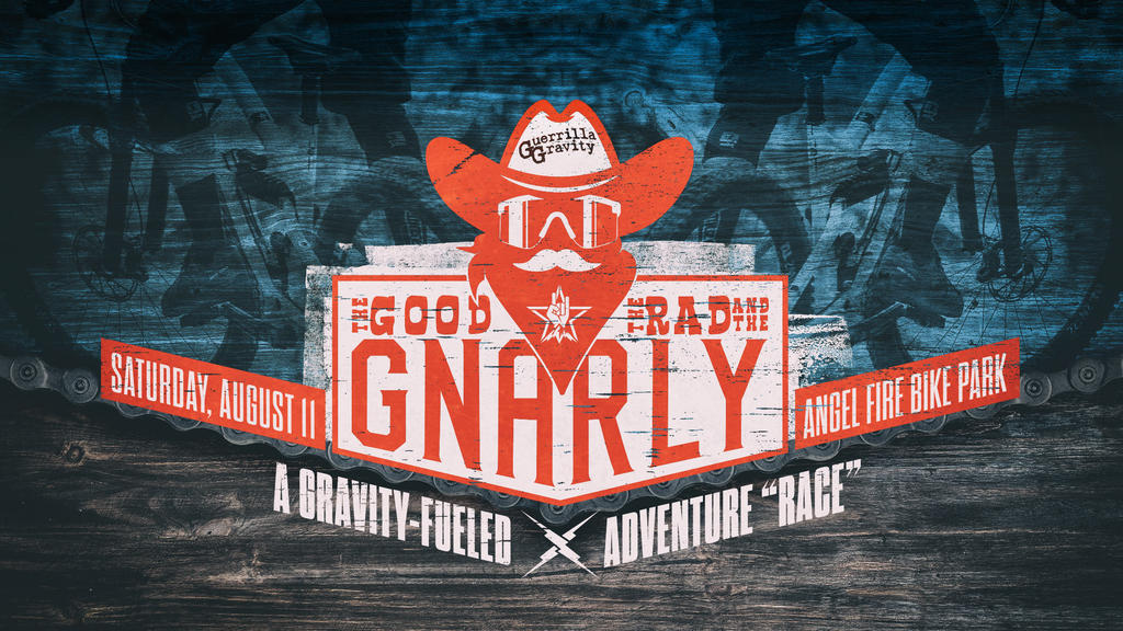 Guerrilla Gravity presents The Good, the Rad, and the Gnarly! \m/-1670-good-rad-gnarly-website-banner-v3-16-9.jpg