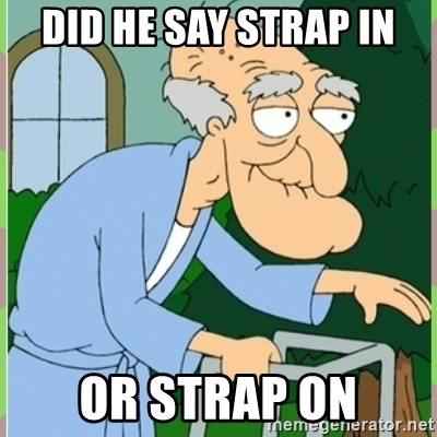 Name:  did-he-say-strap-in-or-strap-on.jpg Views: 170 Size:  118.8 KB
