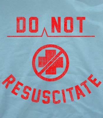Name:  Do_Not_Resuscitate_T_SHIRT_lightblue_swatch.jpg Views: 443 Size:  20.6 KB