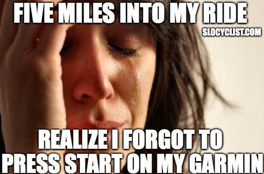 Cycling Memes-funny-bicycle-meme-cycing-woman-meme-forgot-start-garmin.jpg