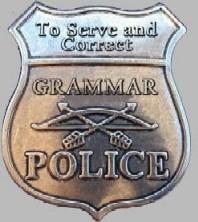 Name:  grammarpolice.jpg Views: 224 Size:  18.6 KB
