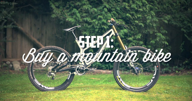 Step 1: Buy a mountain bike