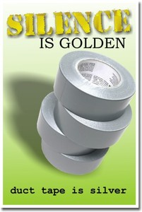 Name:  hu048thumb%20-%20Silence%20is%20golden%20Duct%20Tape%20is%20Silver.jpg