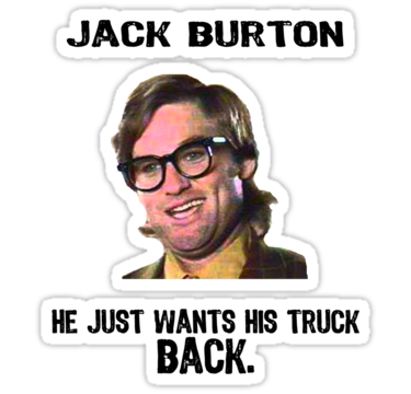 Name:  Jack-burton-he-just-wants-his-truck-back.png