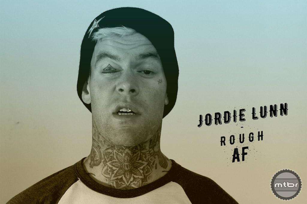 Jordie Lunn Rough AF