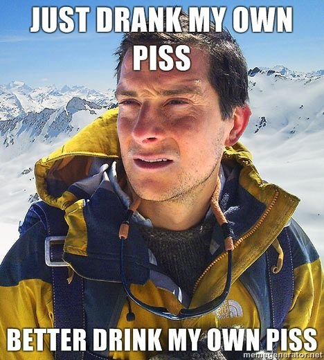 for those of you who get really really really really thristy on rides...-just-drank-my-own-piss-better-drink-my-own-piss.jpg