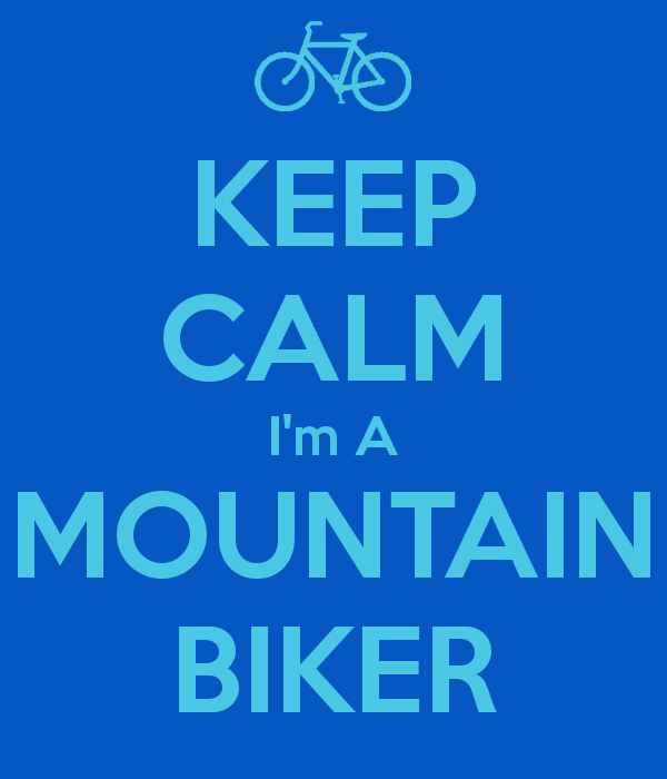 testing all the way from here-keep-calm-i-m-mountain-biker-1-.png