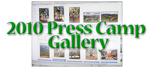 Click to see the 2010 Press Camp Gallery